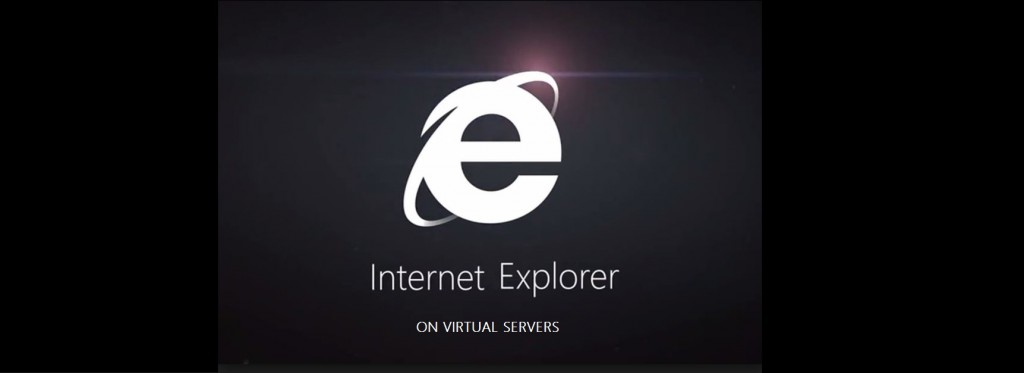 IE on virtual servers